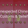 Unexpected Chinese Customs and beliefs