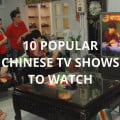 10 Popular Chinese TV Shows to Watch. You'll find the list below.