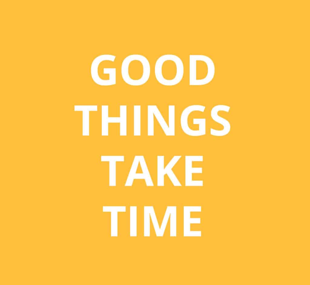 All good things take time, so learn to give yourself time. Discover more tips and practical applications in the Motivation Playbook