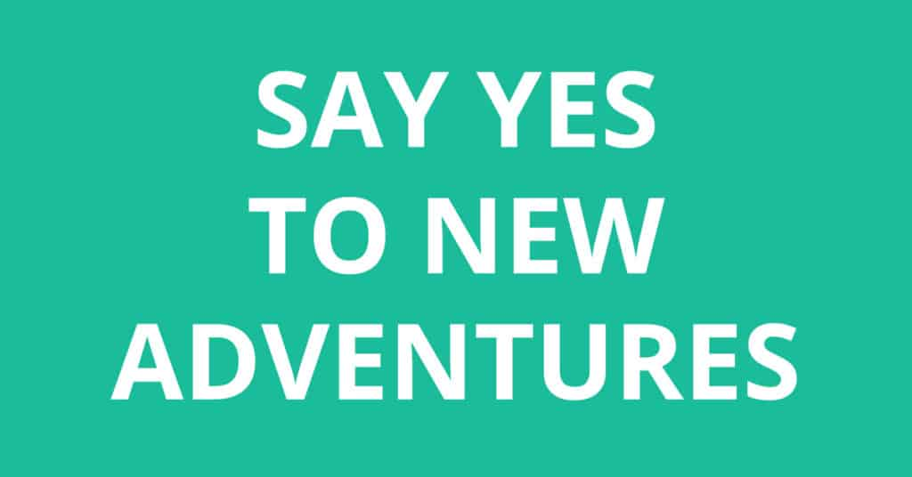say yes to new adventures chinese