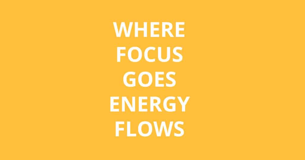 focus goes energy flows