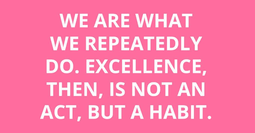 excellence is repetition