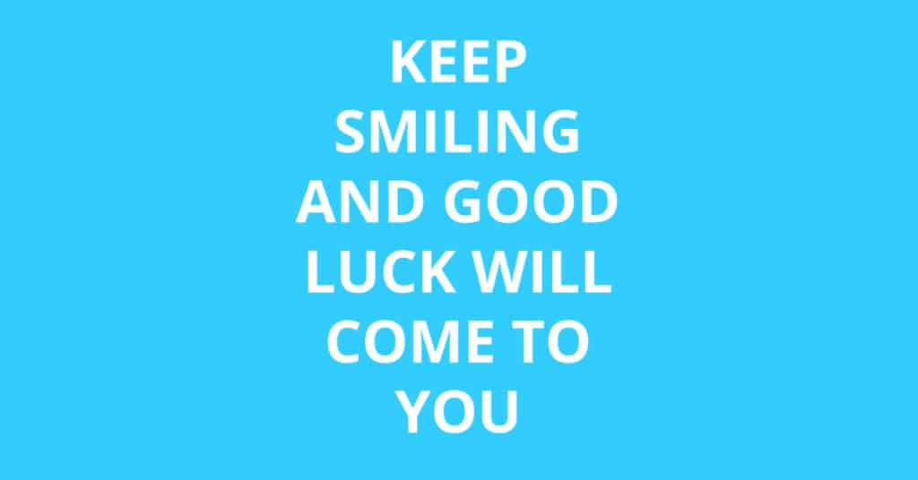 smile and luck