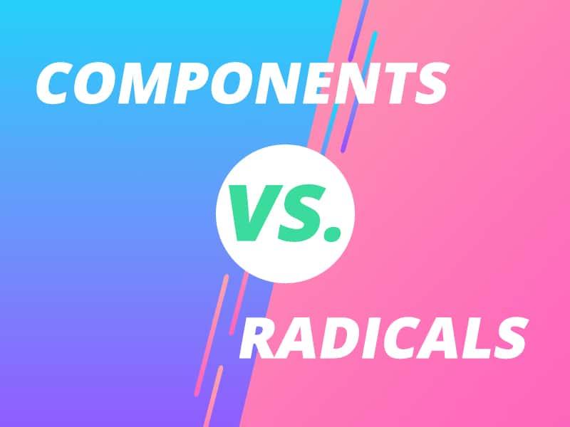 component-vs-radicals.jpg